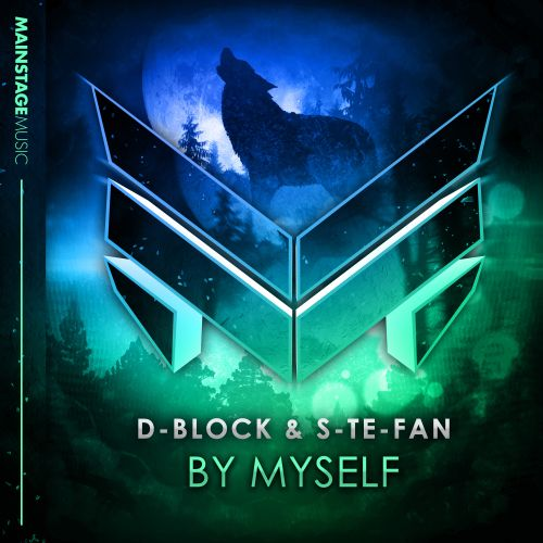 D-Block & S-te-Fan - By Myself - Mainstage Music - 04:51 - 14.08.2017