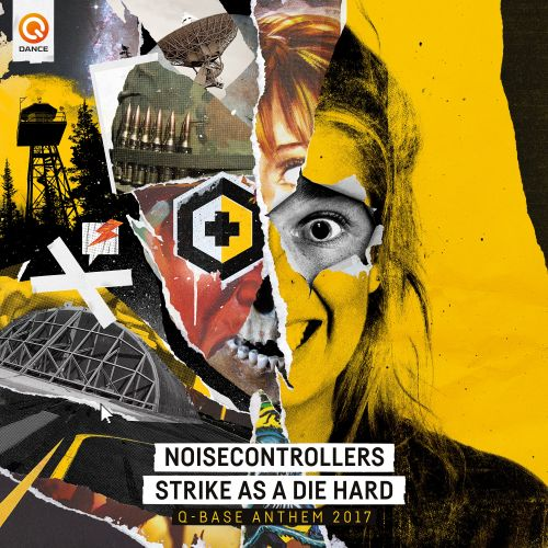 Noisecontrollers - Strike As A Die Hard (Official Q-Base Anthem 2017) - Q-dance Records - 04:27 - 21.08.2017