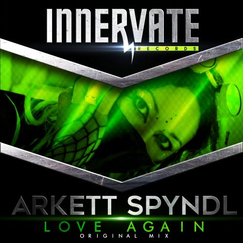 Arkett Spyndl - Love Again - Innervate Records - 06:05 - 01.09.2017