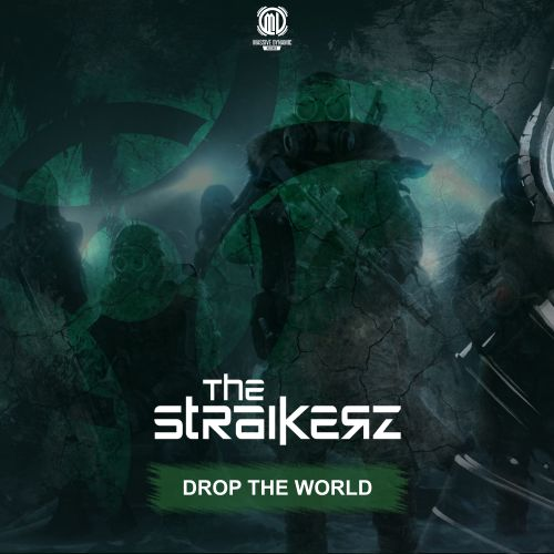 The Straikerz - Drop The World - Massive Dynamic Records - 05:16 - 04.09.2017