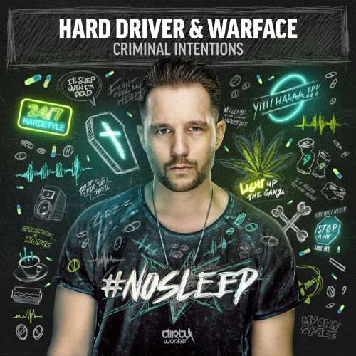 Hard Driver And Warface - Criminal Intentions - Dirty Workz - 04:22 - 01.09.2017