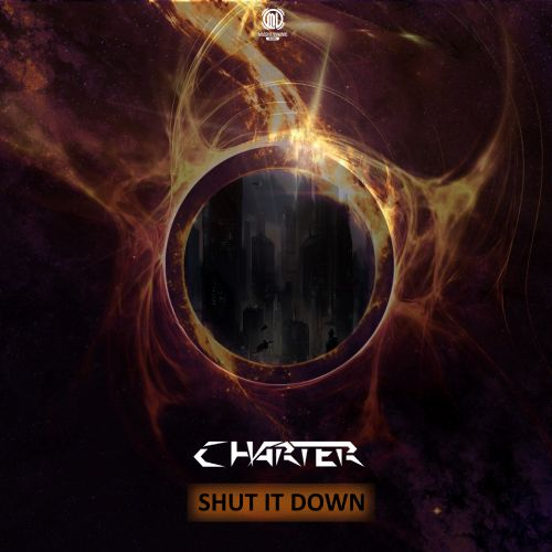Charter - Shut It Down - Massive Dynamic Records - 04:45 - 07.09.2017