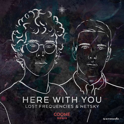 Lost Frequencies and Netsky - Here With You - Armada Music - 04:53 - 22.09.2017