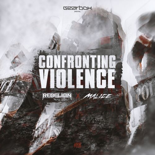 Rebelion & Malice - Confronting Violence - Gearbox Digital - 05:00 - 11.09.2017