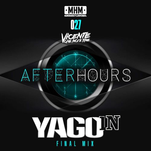Vicente One More Time - After Hours (YAGO IN FINAL MIX 2017) - MHM - 04:48 - 07.09.2017