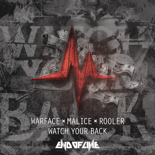 Warface, Malice and Rooler - Watch Your Back - End Of Line - 04:51 - 20.09.2017