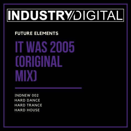 Future Elements - It Was 2005 - Industry - 06:29 - 18.09.2017