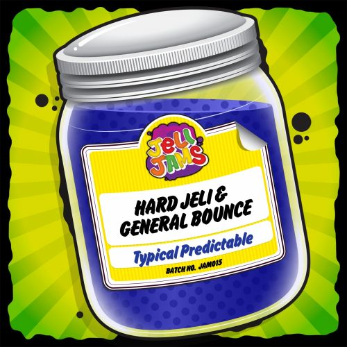 Hard Jeli & General Bounce - Typical Predictable - Jeli Jams - 08:51 - 22.09.2017