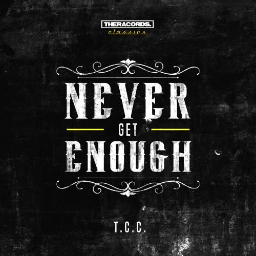 T.C.C. - Never Get Enough - Theracords Classics - 05:03 - 25.09.2017