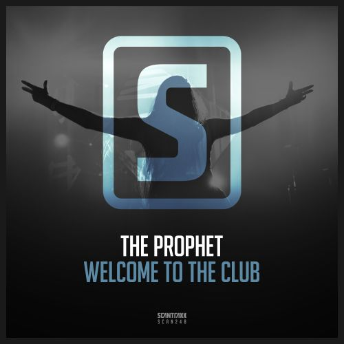The Prophet - Welcome To The Club - Scantraxx Recordz - 04:42 - 04.10.2017
