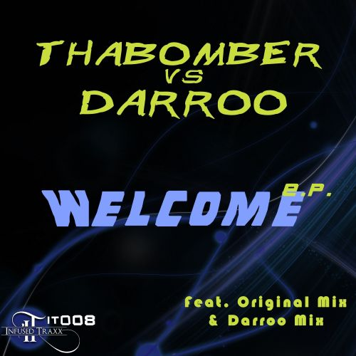 ThaBomber & Darroo - Welcome - Infused Traxx - 07:25 - 01.10.2017