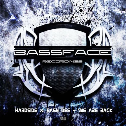 Hardside & Sash Dee - We Are Back - Bassface Black - 04:31 - 06.10.2017