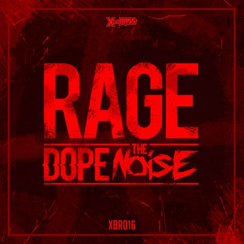Dope The Noise - Rage - Xbass Records - 04:52 - 28.09.2017