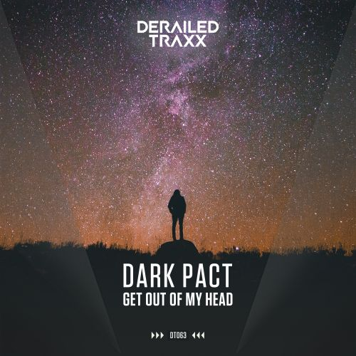 Dark Pact - Get Out Of My Head (Extended Mix) - Derailed Traxx - 04:31 - 16.10.2017