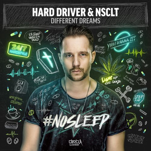 Hard Driver and NSCLT - Different Dreams - Dirty Workz - 04:38 - 11.10.2017
