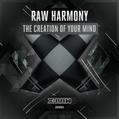 Raw Harmony - The Creation Of Your Mind - X-Raw - 05:25 - 11.10.2017