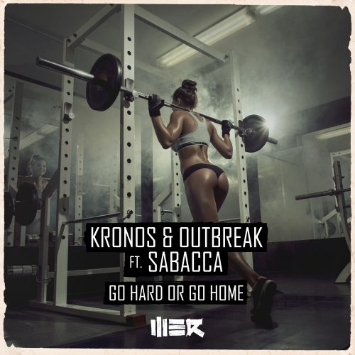 Kronos, Outbreak - Go Hard Or Go Home (Extended Mix) - WE R Raw - 04:55 - 16.10.2017