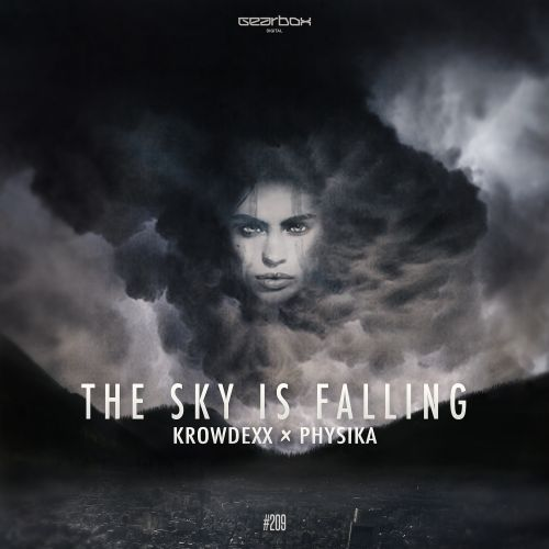 Krowdexx & Physika - The Sky Is Falling - Gearbox Digital - 04:53 - 16.10.2017