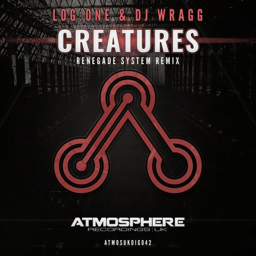 Log:One & DJ Wragg - Creatures - Atmosphere Recordings:UK - 08:09 - 23.10.2017