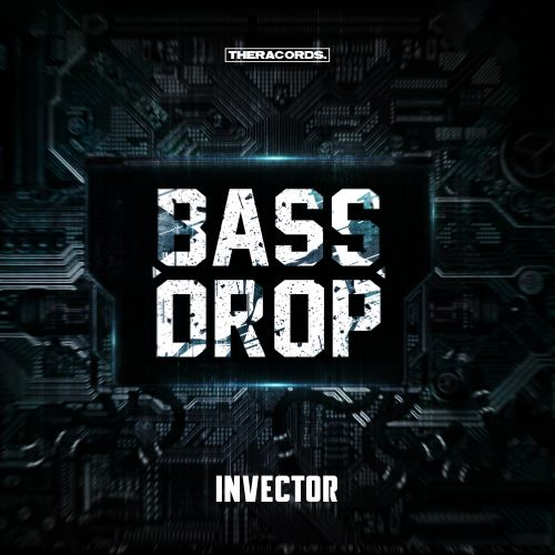 Invector - Bassdrop - Theracords - 04:32 - 18.10.2017