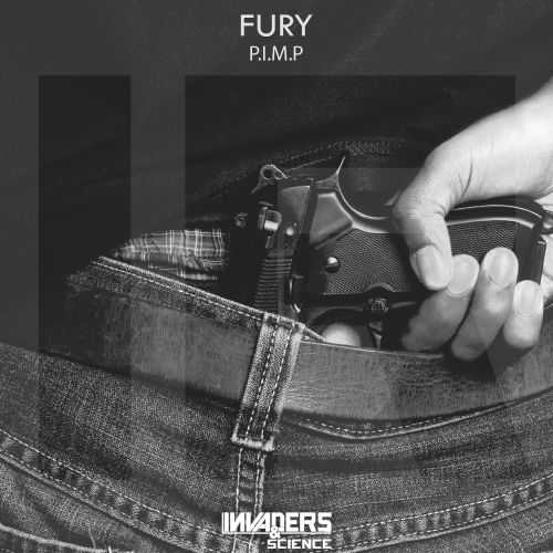 Fury - P.I.M.P - Invaders & Science - 05:16 - 18.10.2017