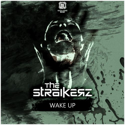 The Straikerz - Wake Up - Massive Dynamic Records - 04:35 - 20.10.2017