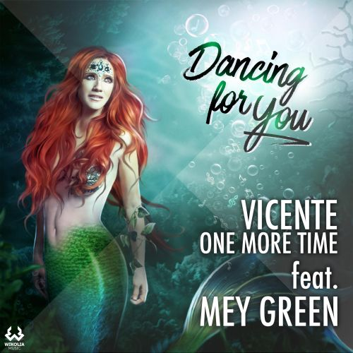 Vicente One More Time FT. Mey Green - Dancing For You - Wikolia Music - 00:00 - 10.11.2017