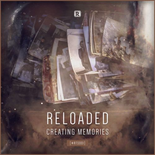 Reloaded - Creating Memories - Reload The System - 04:39 - 20.11.2017
