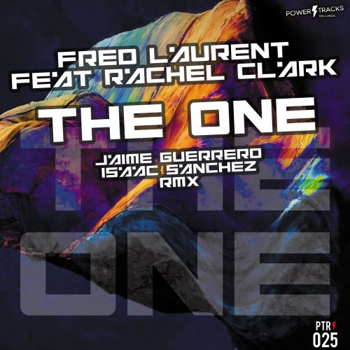 Fred Laurent Feat. Rachel Clark - The One - Power Tracks Records - 06:37 - 02.11.2017