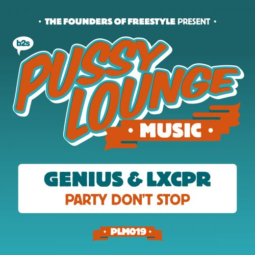 Genius and LXCPR - Party Don't Stop - Pussy Lounge Music - 04:44 - 24.11.2017