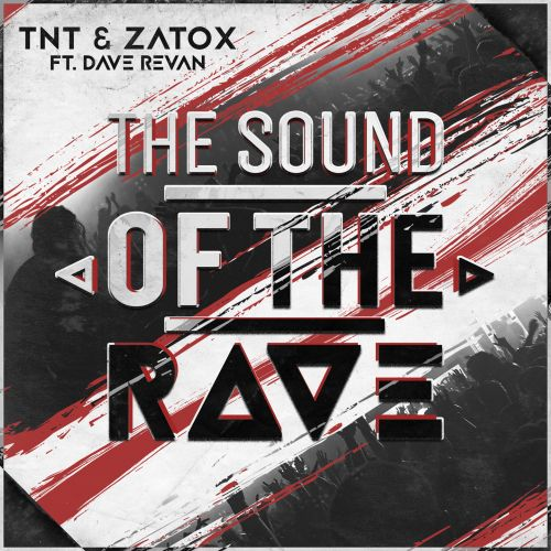 TNT Aka Technoboy 'N' Tuneboy & Zatox Feat. Dave Revan - The Sound Of The Rave - Titanic Records - 02:52 - 10.11.2017