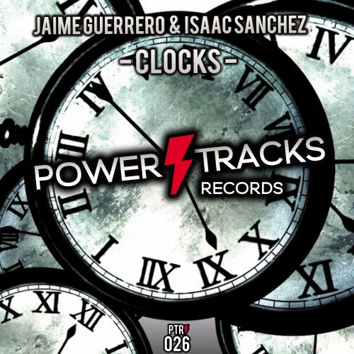 Jaime Guerrero & Isaac Sanchez - Clocks - Power Tracks Records - 06:51 - 09.11.2017