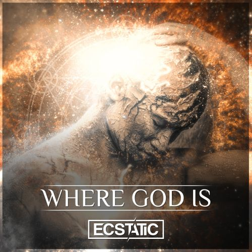 Ecstatic - Where God Is - Dirty Workz - 04:59 - 29.11.2017