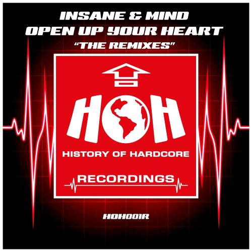 Insane & Mind - Open Up Your Heart 'The Remixes' - HOH Recordings - 06:41 - 01.12.2017