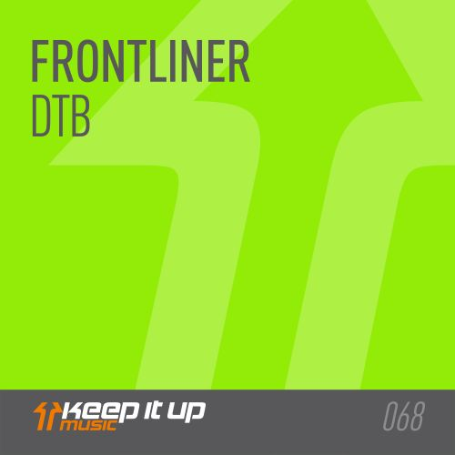 Frontliner - DTB - Keep It Up Music - 03:07 - 24.11.2017
