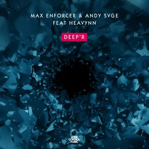 Max Enforcer, ANDY SVGE - Deep'r - Lose Control Music - 05:35 - 04.12.2017