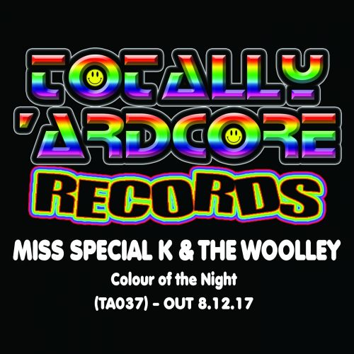 Miss Special K & The Woolley - Colour of The Night - Totally Ardcore Records - 05:16 - 08.12.2017