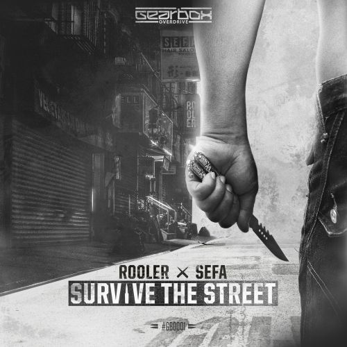 Rooler & Sefa - Survive The Street - Gearbox Overdrive - 04:02 - 04.12.2017