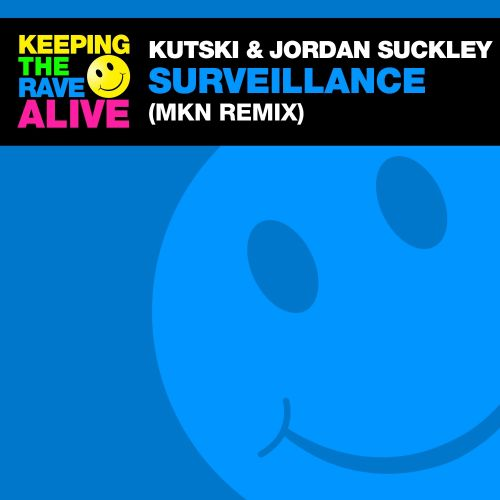 Jordan Suckley & Kutski - Surveillance - Keeping The Rave Alive - 05:25 - 15.12.2017