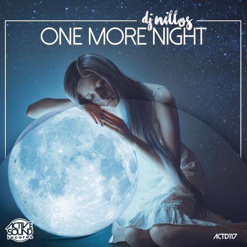 DJ Nillos - One More Night - Active Sound Records - 06:11 - 13.12.2017