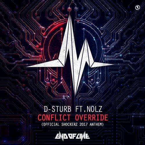 D-Sturb featuring Nolz - Conflict Override - End of Line Recordings - 04:43 - 07.12.2017