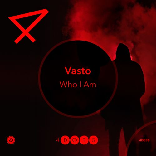 Vasto - Who I Am - 4-Dots - 05:04 - 15.01.2018