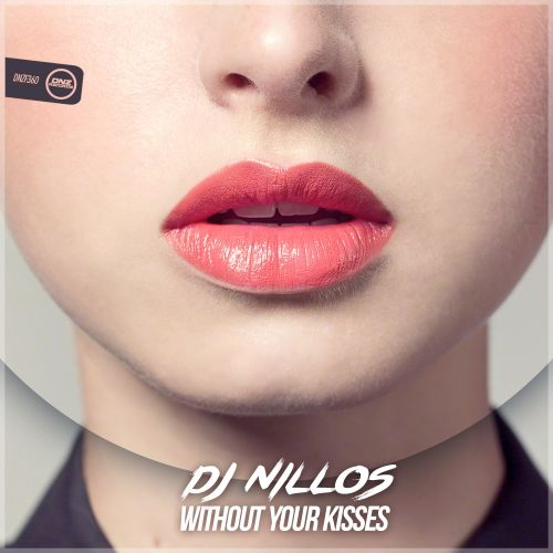 DJ Nillos - Without Your Kisses - DNZ Records - 06:56 - 27.12.2017