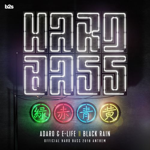 Adaro and E-Life - Black Rain (Official Hard Bass Anthem 2018) - b2s Records - 05:45 - 08.01.2018