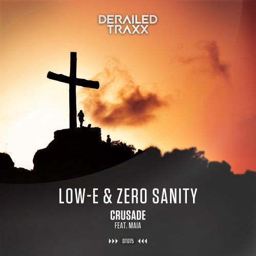 Low-E, Zero Sanity - Crusade (feat. Maia) - Derailed Traxx - 05:42 - 29.01.2018