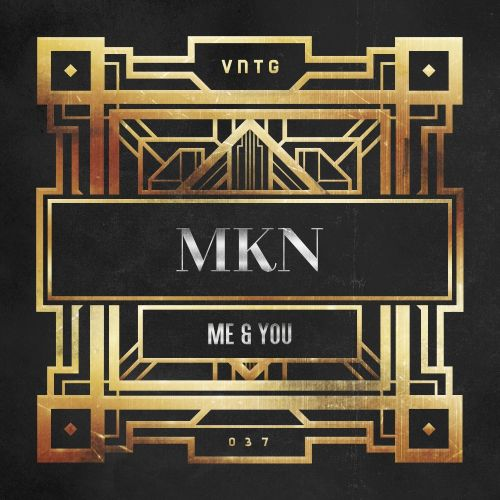 MKN - Me & You - VNTG Records - 04:40 - 19.01.2018