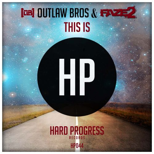 Outlaw Bros & Faze2 - This Is - Hard Progress Records - 04:49 - 02.02.2018
