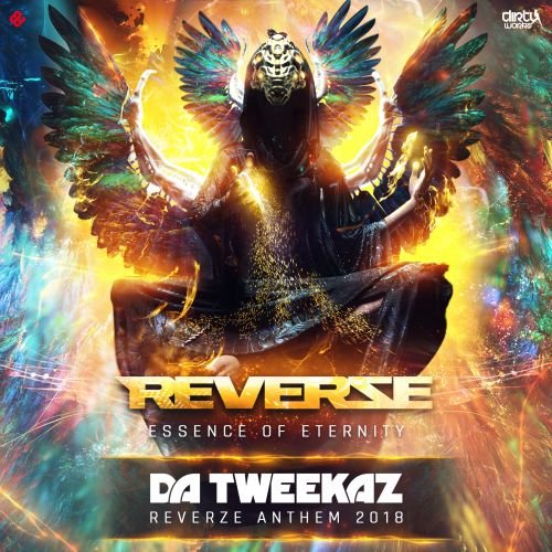 Da Tweekaz - Essence Of Eternity (Reverze Anthem 2018) - Dirty Workz - 06:50 - 16.02.2018