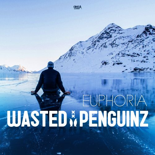 Wasted Penguinz - Euphoria - Dirty Workz - 04:29 - 05.03.2018