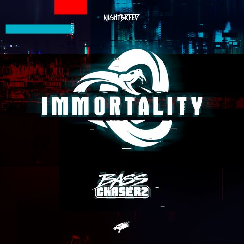 Bass Chaserz - Immortality - Nightbreed - 03:35 - 14.02.2018